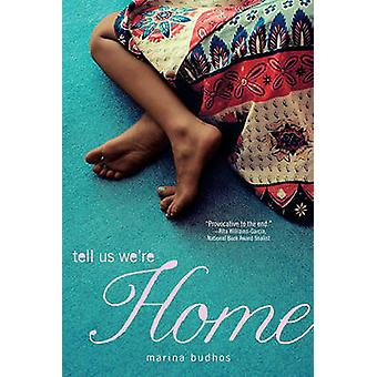 Tell Us We're Home by Marina Budhos - 9781442421288 Book
