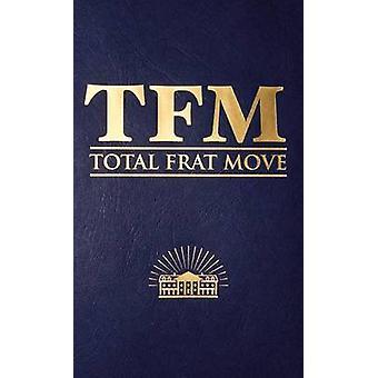 Total Frat Move by W R Bolen - 9781455515035 Book