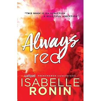 Always Red by Isabelle Ronin - 9781492658481 Book