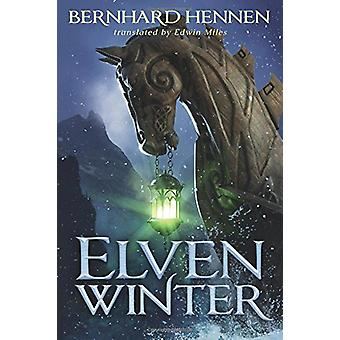 Elven Winter by Bernhard Hennen - 9781503949119 Book
