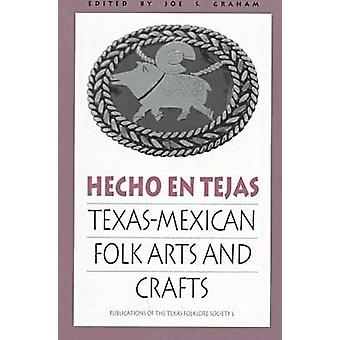 Hecho En Tejas by J. Graham - Joe S. Graham - 9781574410389 Book