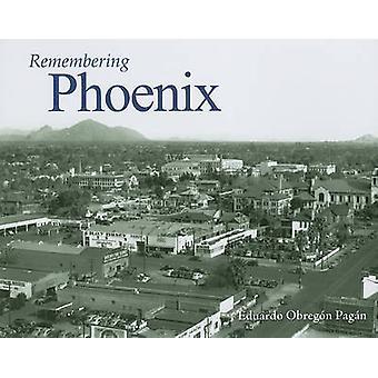 Remembering Phoenix by Eduardo Obregon Pagan - 9781596526549 Book