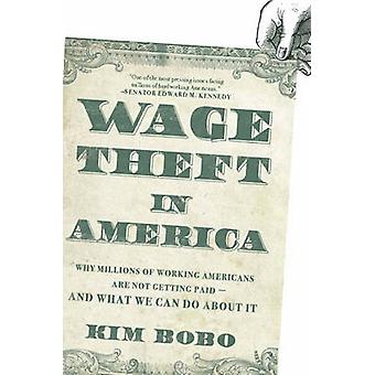 Wage Theft in America - Why Millions of Working Americans are Not Gett