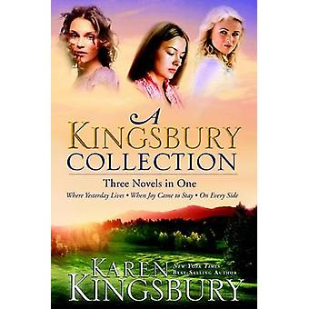 A Kingsbury Collection - Where Yesterday Lives/When Joy Comes to Stay/