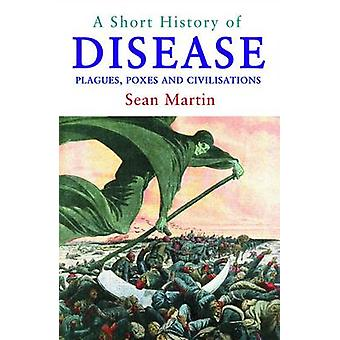 A Short History of Disease by Sean Martin - 9781843444190 Book