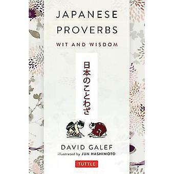 Japanese Proverbs - Wit and Wisdom by David Galef - Jun Hashimoto - 97