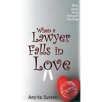 When a Lawyer Falls in Love by Amrita Suresh - 9788183282055 Book