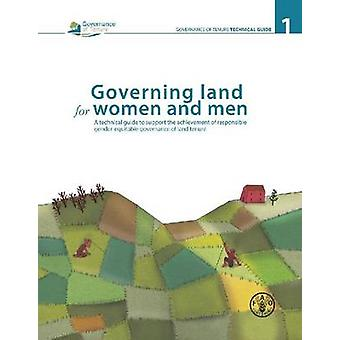 Governing Land for Women and Men - A Technical Guide to Support the Ac