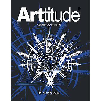 Arttitude by Frederic Claquin