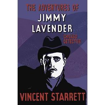 The Adventures of Jimmy Lavender Chicago Detective de Starrett & Vincent