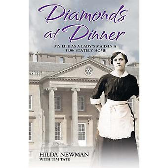 Diamonds At Dinner: My Life as a Lady's Maid in a 1930s Stately Home. (Paperback) by Newman Hilda Tate Tim