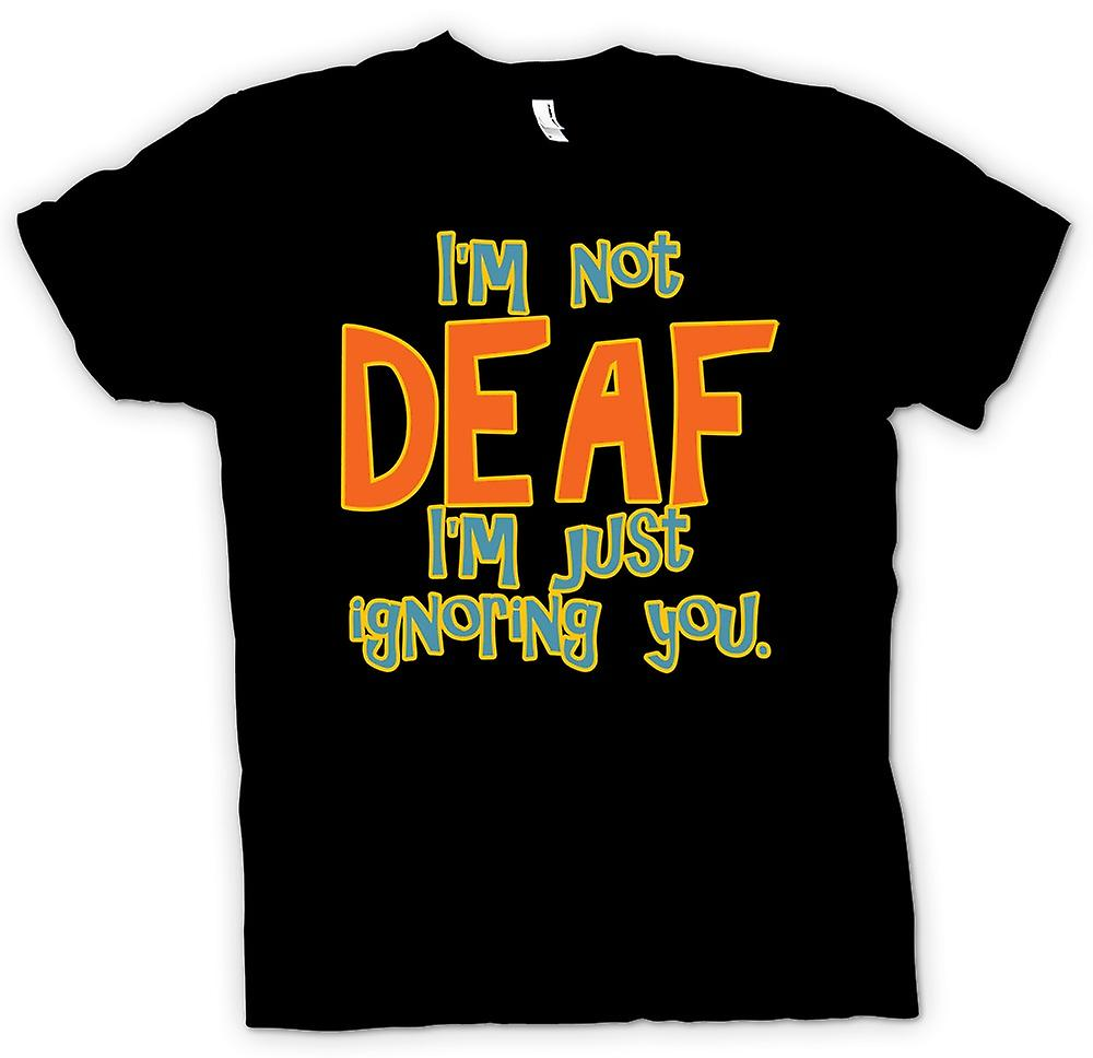 Mens T-shirt - I'm not deaf I'm just ignoring you. - Quote