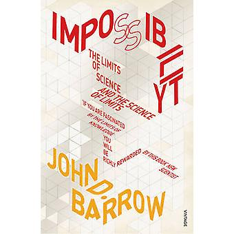 Impossibility - Limits of Science and the Science of Limits by John D.