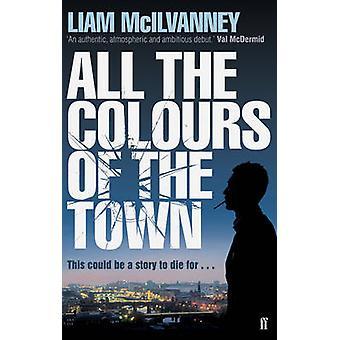 Alle farverne af byen (Main) af Liam McIlvanney - 9780571239849