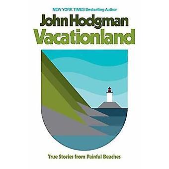 Vacationland - waargebeurde verhalen van pijnlijke stranden door John Hodgman - 978
