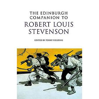 The Edinburgh Companion to Robert Louis Stevenson by Penny Fielding -