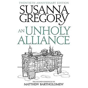 An Unholy Alliance - The Second Chronicle of Matthew Bartholomew by Su