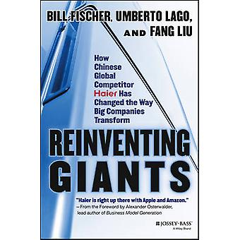 Reinventing Giants - How Chinese Global Competitor Haier Has Changed t