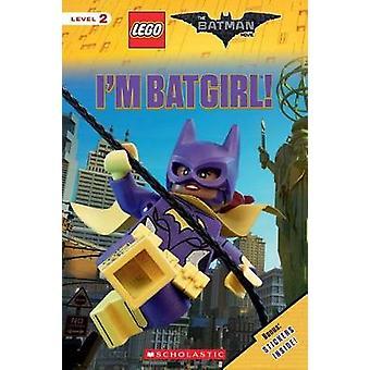 I'm Batgirl! (the Lego Batman Movie - Level 2 Reader) by Tracey West -