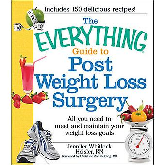 The Everything Post Weight Loss Surgery Cookbook - All You Need to Mee