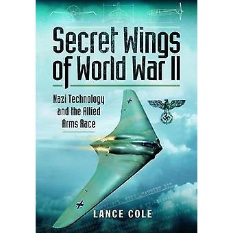 Hemliga vingar av WW II - nazistiska teknik och allierade kapprustningen av La