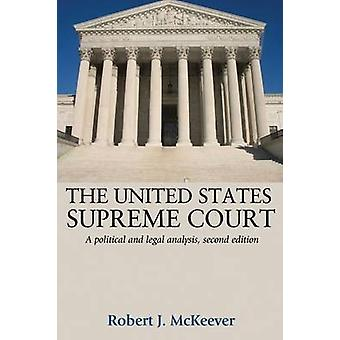 The United States Supreme Court - A Political and Legal Analysis by Ro