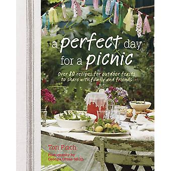 A Perfect Day for a Picnic - Over 80 Recipes for Outdoor Feasts to Sha