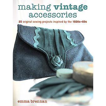 Fabrication d'accessoires Vintage - 25 projets de couture Original inspiré par t