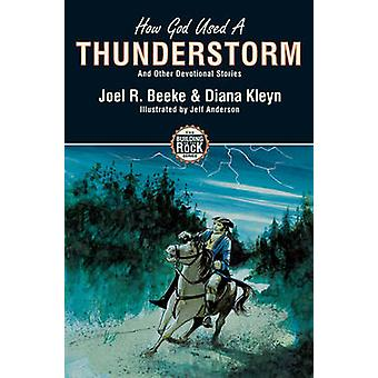 How God Used a Thunderstorm - and Other Devotional Stories by Joel Bee