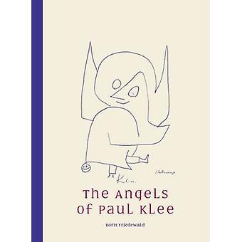 The Angels of Paul Klee by Boris Friedewald - 9781910050996 Book