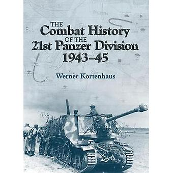 The Combat History of 21st Panzer Division 1943-45 by The Combat Hist