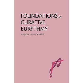 Foundations of Curative Eurythmy (2nd Revised edition) by Margarete K