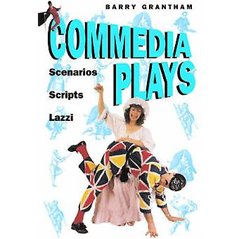 Commedia Plays - Scenarious - Scripts - Lazzi by Barry Grantham - 9781