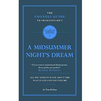 The Connell Guide to Shakespeare's a Midsummer Night's Dream by Tom B