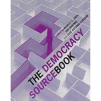 The Democracy Sourcebook by Robert A. Dahl - Ian Shapiro - Jose Anton