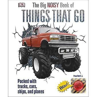 The Big Noisy Book of Things That Go (Dk Knowledge)