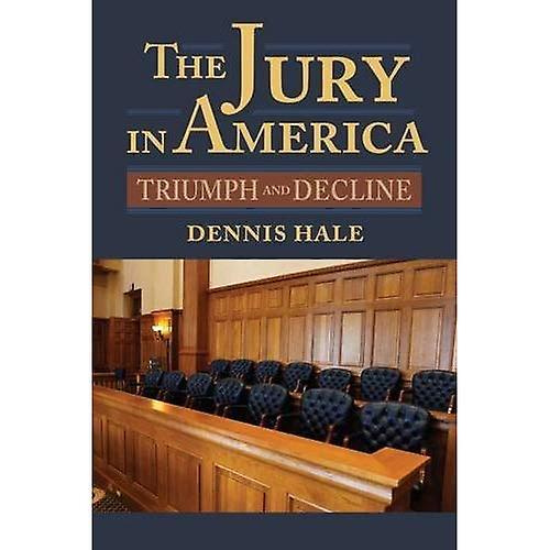 The Jury in America  Triumph and Decline (American Political Thought)