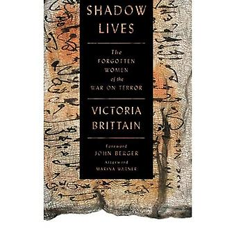 Shadow Lives: The Forgotten Women of the War on Terror
