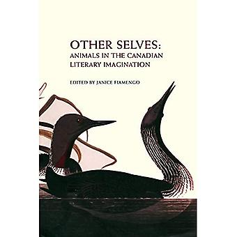 Other Selves: Animals in the Canadian Literary Imagination (Reappraisals: Canadian Writers)