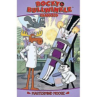 Rocheux & Bullwinkle Classics Volume 3: Mastermind Moose (Rocky & Bullwinkle Classics Gn)