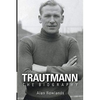 Trautmann The Biography