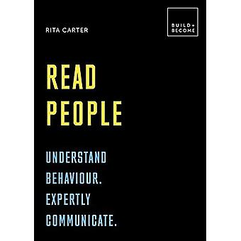 Read People: Understand behaviour. Expertly communicate: 20 thought-provoking lessons (BUILD+BECOME) (Build+Become)