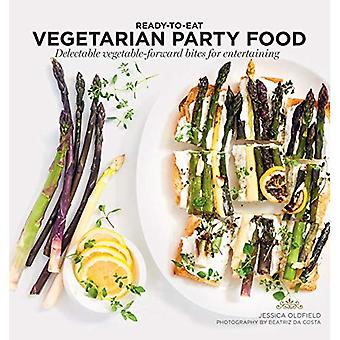 Vegetarian Party Food: Delectable vegetable-forward bites for entertaining (Ready to Eat)