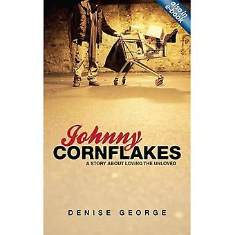 Johnny corn flakes: Une histoire d'aimer le mal aimé