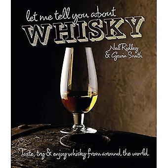 Lassen Sie mich Ihnen sagen, über Whisky: Probieren, probieren und genießen Sie Whisky aus der ganzen Welt