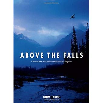 Above the Falls: A Remote Lake, a Burned-Out Cabin, Two Men Missing - Was It Murder?