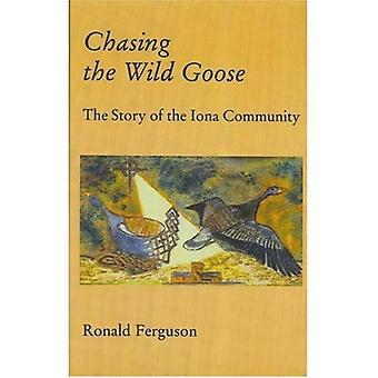 Chasing the Wild Goose: Story of the Iona Community