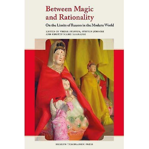 Between Magic & Rationality (Museum Tusculanum Press - Critical Anthropology)