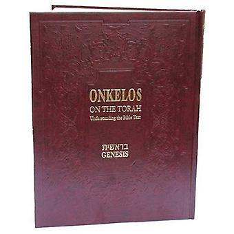Onkelos on the Torah: Understanding the Bible Text: Bereishit-Genesis