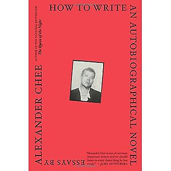 How to Write an Autobiographical Novel: Essays